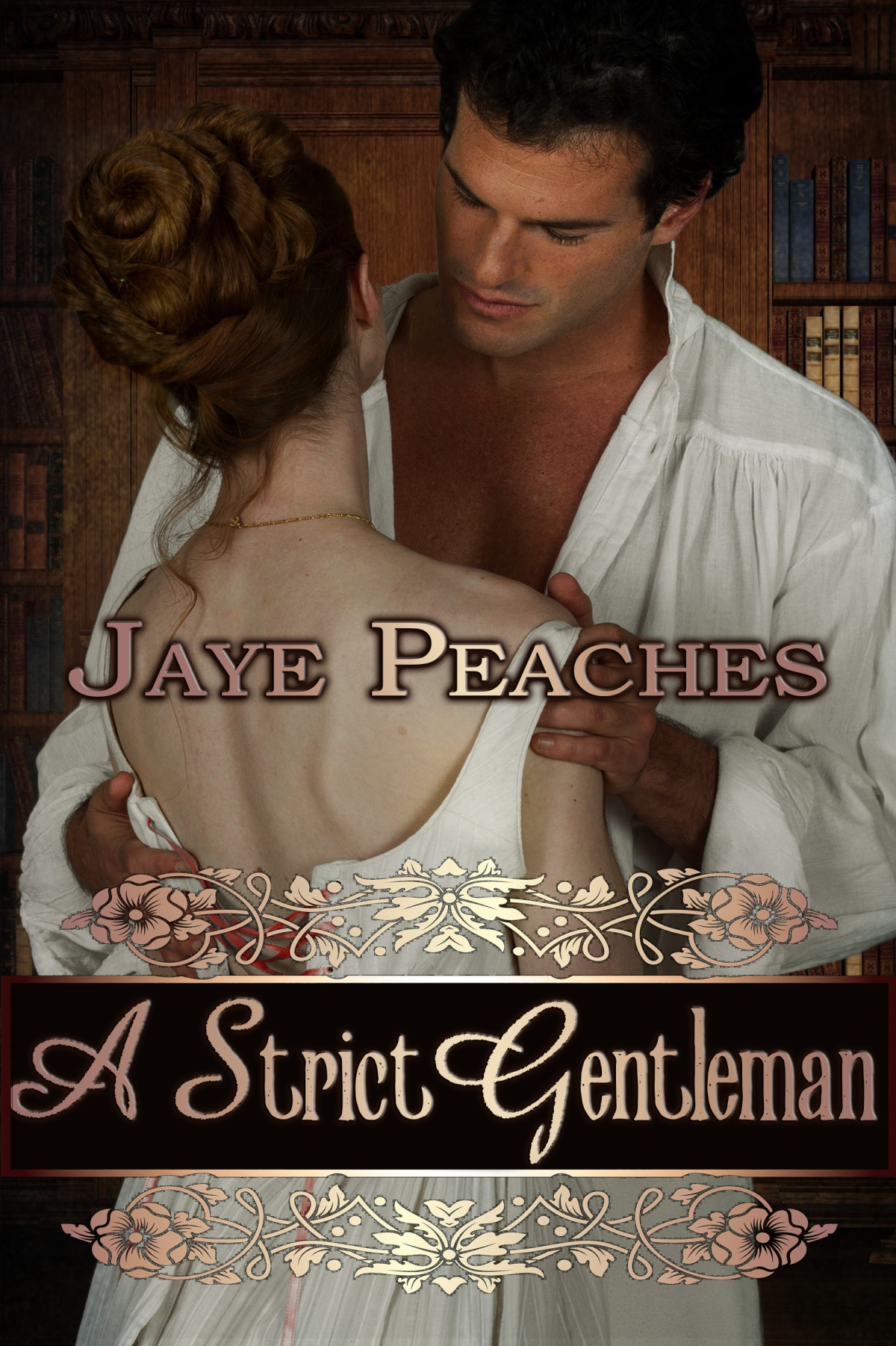 A Strict Gentleman by Jaye Peaches