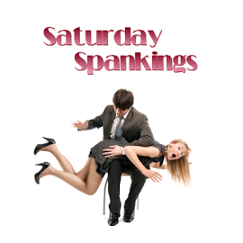 Saturday spankings… My first time.