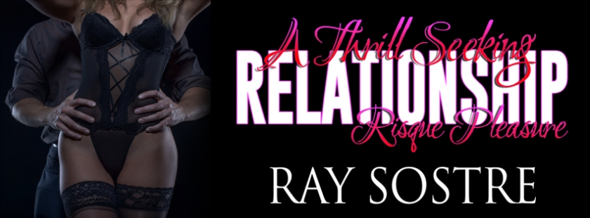 Ray Sostre A Thrill Seeking Relationship Banner