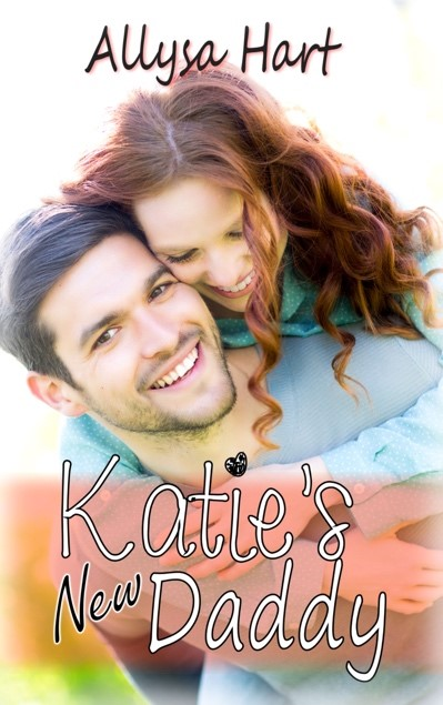Katie's New Daddy by Allysa Hart