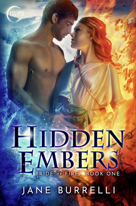 Hidden Embers (Book 1 Bride of Fire) by Jane Burrelli