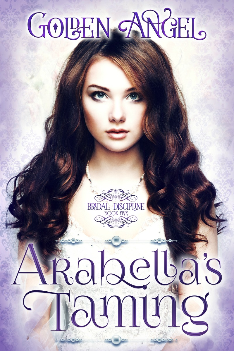 A New, Hot Release by Golden Angel – Arabella's Taming